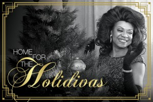 Home for the Holidivas