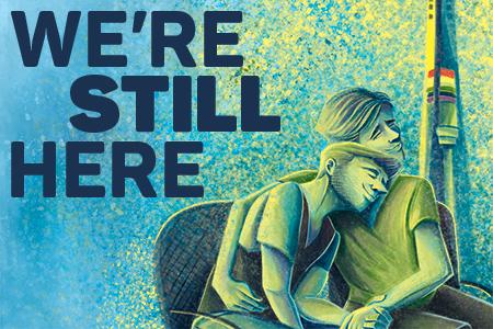 We're Still Here.
