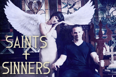 Saints and Sinners.