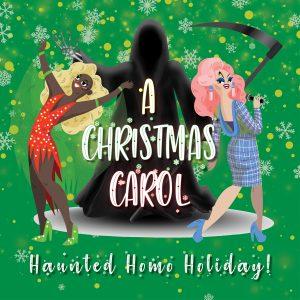 A Christmas Carol: Haunted Homo Holiday @ Virtual Event